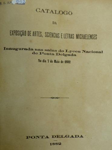 Folha de rosto do Catálogo da Exposição de Artes, Ciências e Letras Micaelenses, de cuja Comissão Promotora fez parte Arruda Furtado.