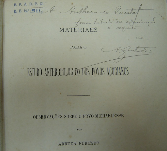 Reprodução parcial da folha de rosto de 'Materiais para o estudo antropológico dos povos açorianos'. com dedicatória de Arruda Furtado a Antero de Quental
